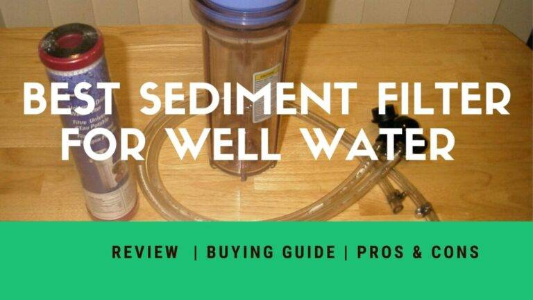 best sediment filter for well water