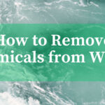 how to remove chemicals from water